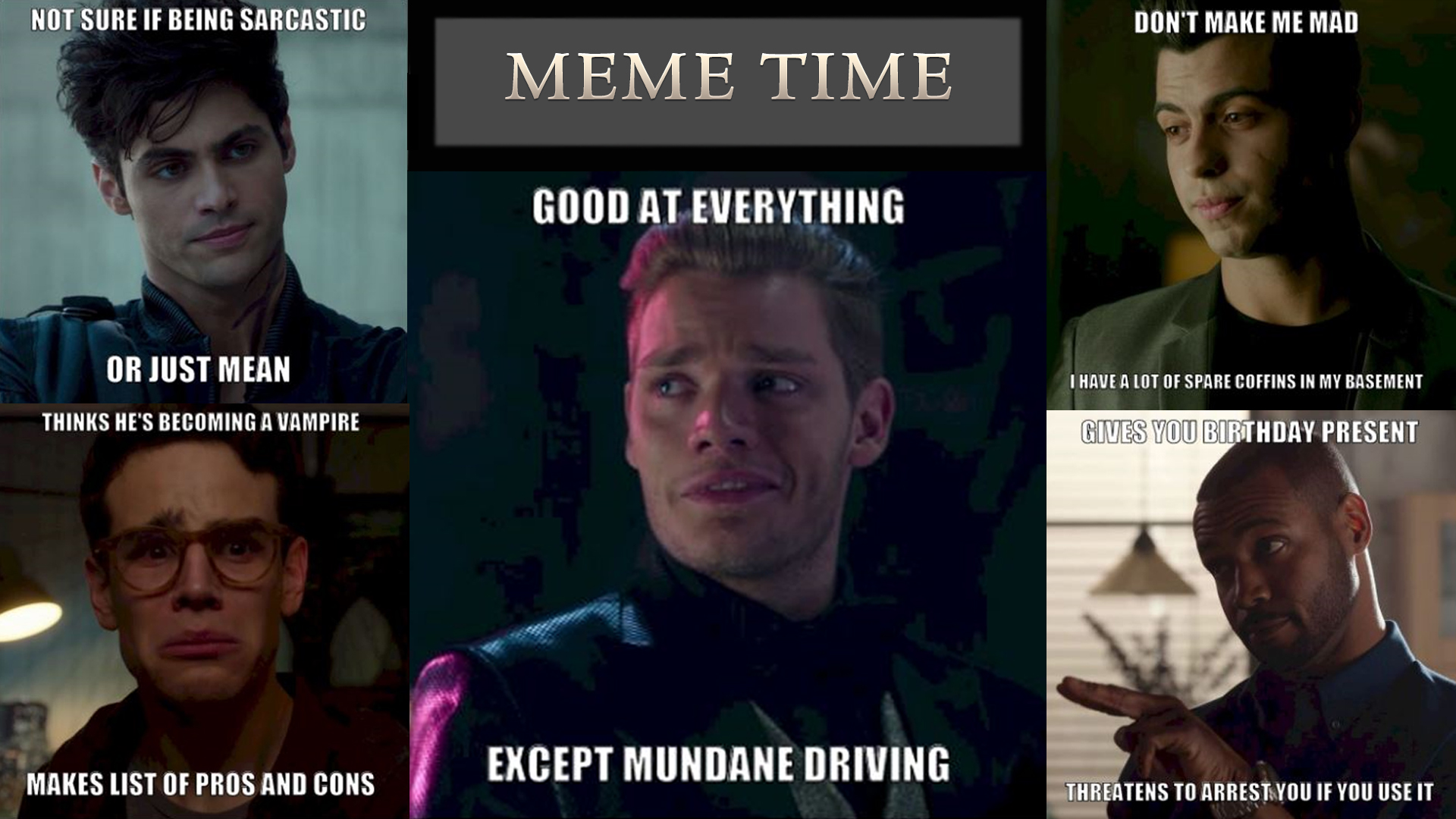 Always Wanted To Meme The Shadowhunters Boys Well Now You